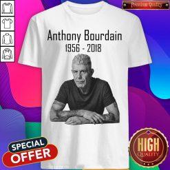 Nice Anthony Bourdain 1956 2018 Shirt