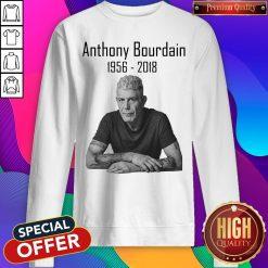 Nice Anthony Bourdain 1956 2018 Sweatshirt