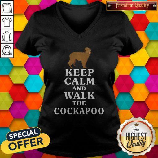 Nice Keep Calm And Walk The Cockapoo V-neck