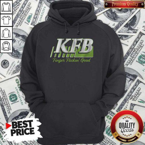 Nice Kfb Racing Finger Flickin' Good Hoodie