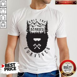 Nice Only The Bearded Survives Shirt