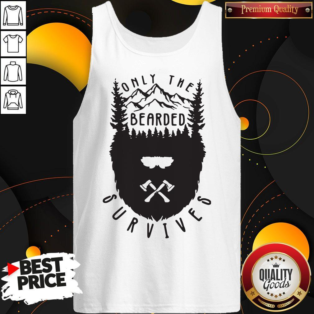 Nice Only The Bearded Survives Tank Top