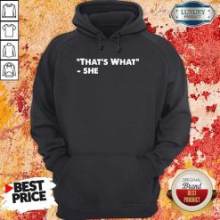 Nice That's What She Hoodie