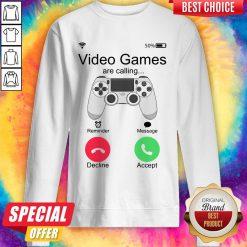 Nice Video Games Are Calling Sweatshirt