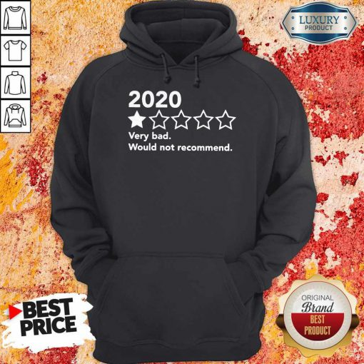 Official 2020 Very Bad Would Not Recommend Hoodie