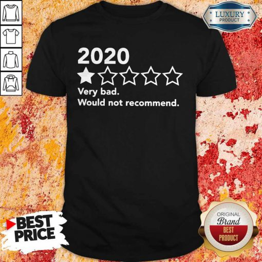 Official 2020 Very Bad Would Not Recommend Shirt