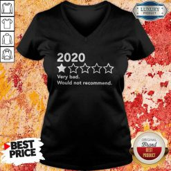 Official 2020 Very Bad Would Not Recommend V-neck