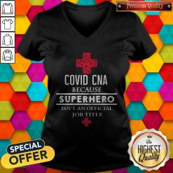 Official Covid Cna Because Superher Other Products:o Isn't An Official Job Title V-neck
