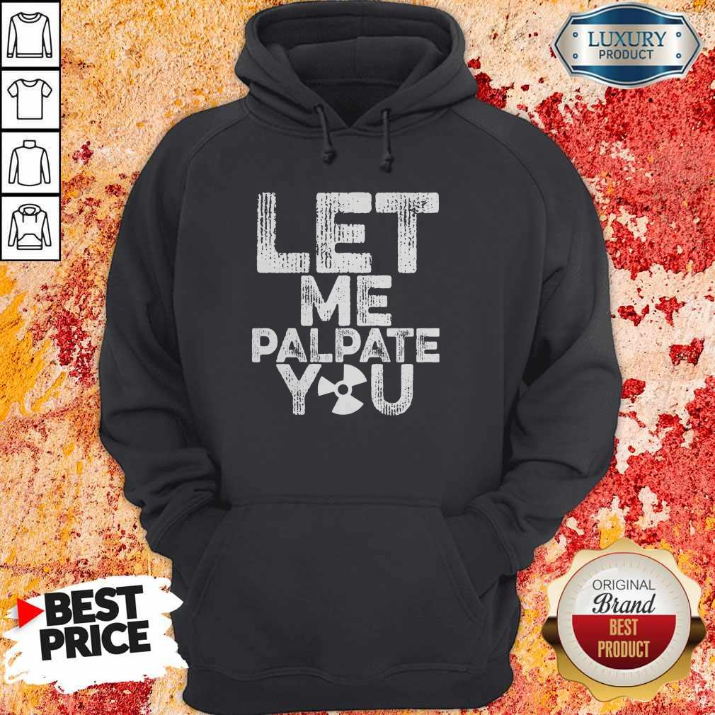 Official Let Me Palpate You Hoodie