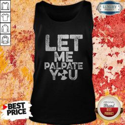 Official Let Me Palpate You Tank Top