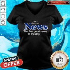 Official The Detroit News The First Good News Of The Day V-neck