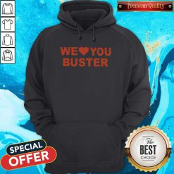 Official We Love You Buster Hoodie