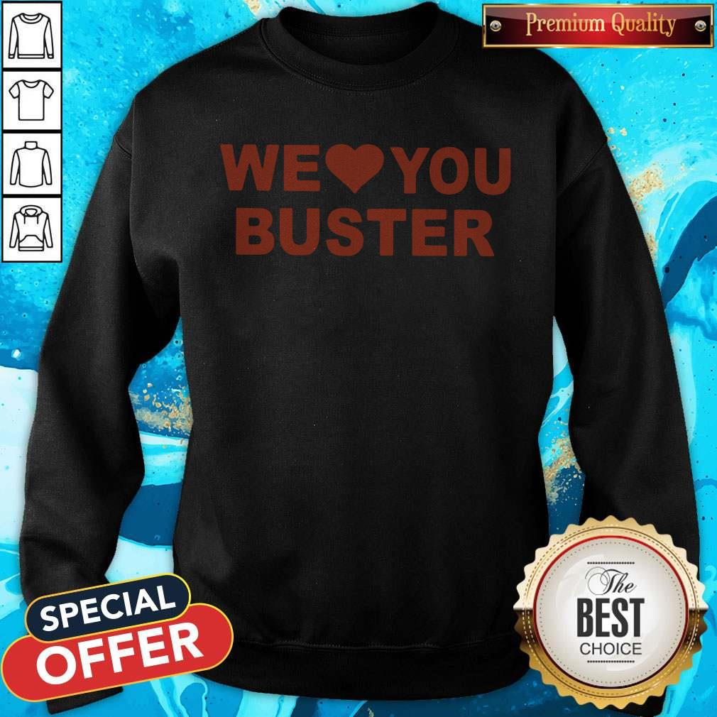 Official We Love You Buster SweatShirt