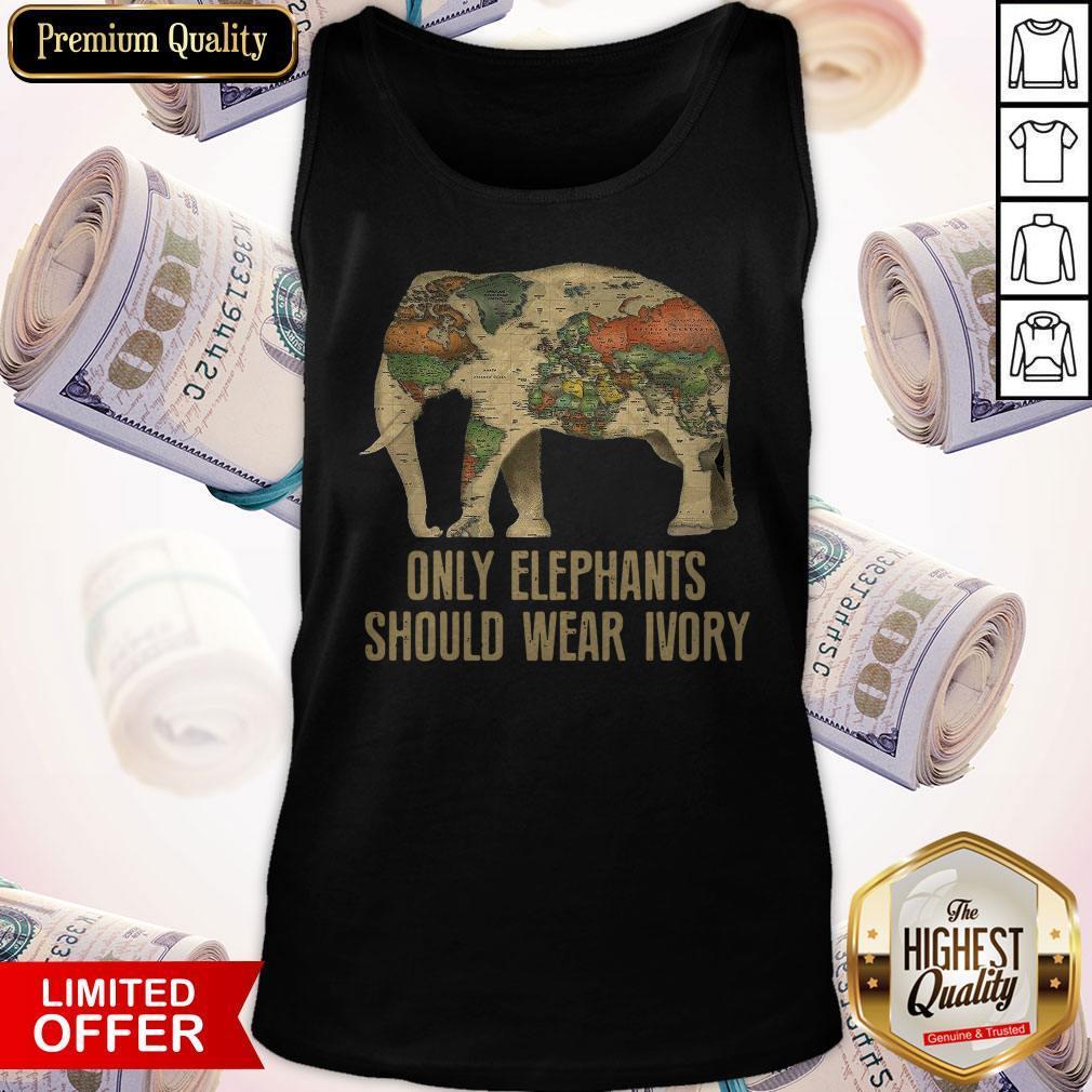 Only Elephants Should Wear Ivory Tank Top