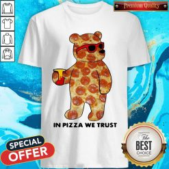 Pizza Bear In Pizza We Trust Shirt