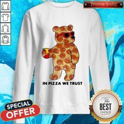 Pizza Bear In Pizza We Trust SweatShirt