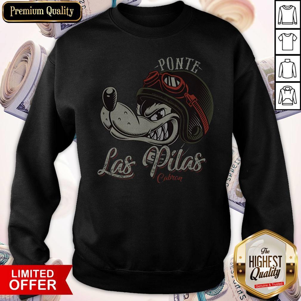 Ponte Las Pilas Cabron Sweatshirt