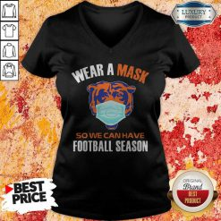 Quarantine Wear A Mask So We Can Have Football Season T-V-neck