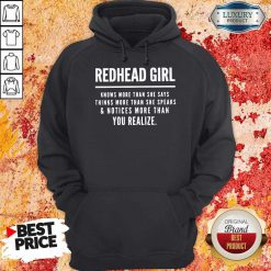 Redhead Girl Knows More Than She Says Thinks More Than She Speaks And Notices More Than You Realize Hoodie
