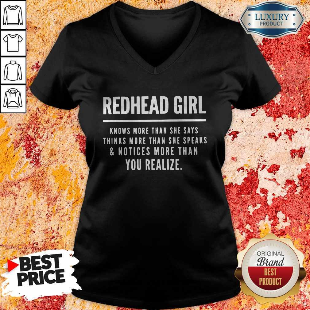 Redhead Girl Knows More Than She Says Thinks More Than She Speaks And Notices More Than You Realize V-neck