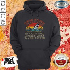 Somethings The Thoughts In My Head Get So Bored They Go Out For A Stroll Through My Mouth This Is Rarely A Good Thing Vintage Hoodie
