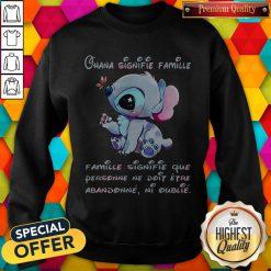 Stitch Ohana Signifie Famille Famille Signifie Que Personne Ne Doit Etre Abandonne Ni Oublie Sweatshirt