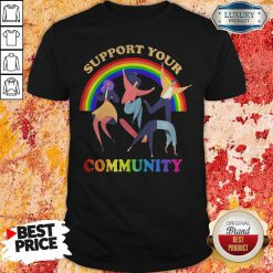 Support Your Community Girl Boy Dance Rainbow LGBT Shirt