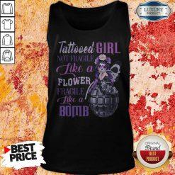 Tattooed Girl Not Fragile Like A Flower Fragile Like A Bomb Tank Top