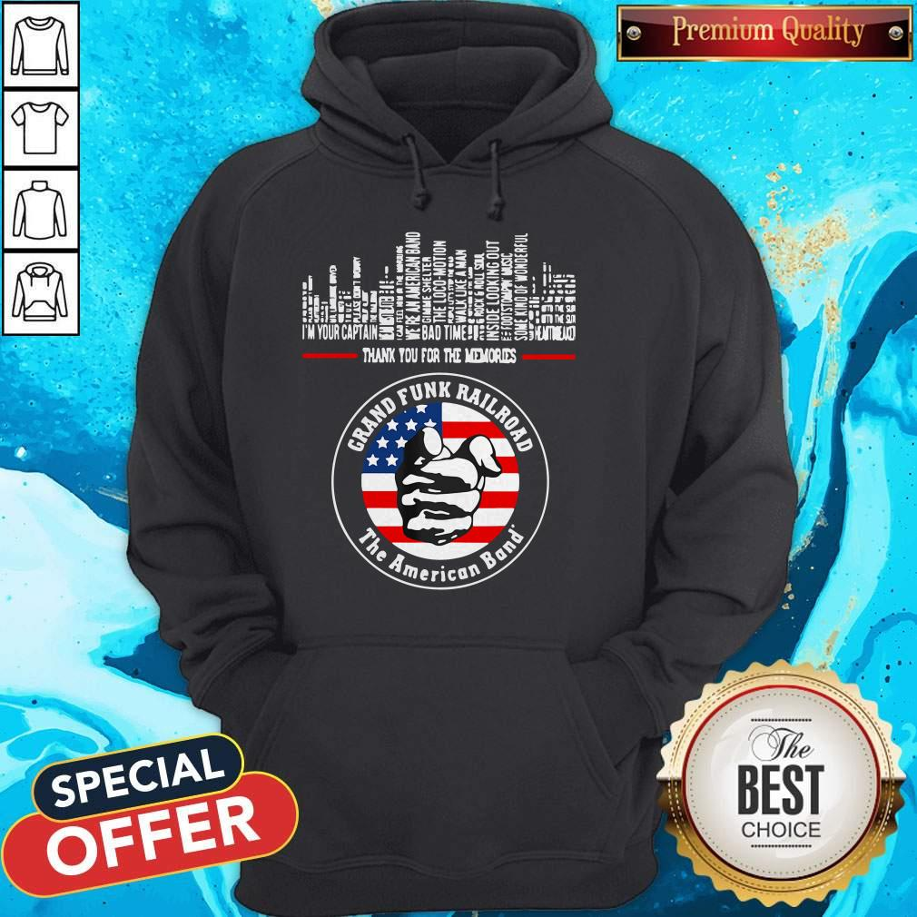 Thank You For The Memories Grand Funk Railroad The American Band Hoodie
