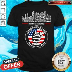Thank You For The Memories Grand Funk Railroad The American Band Shirt