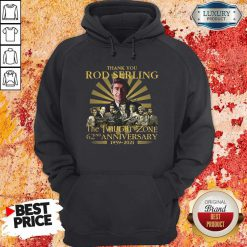 Thank You Rod Serling The Twilight Zone 62nd Anniversary 1959 2021 Signatures T-Hoodie