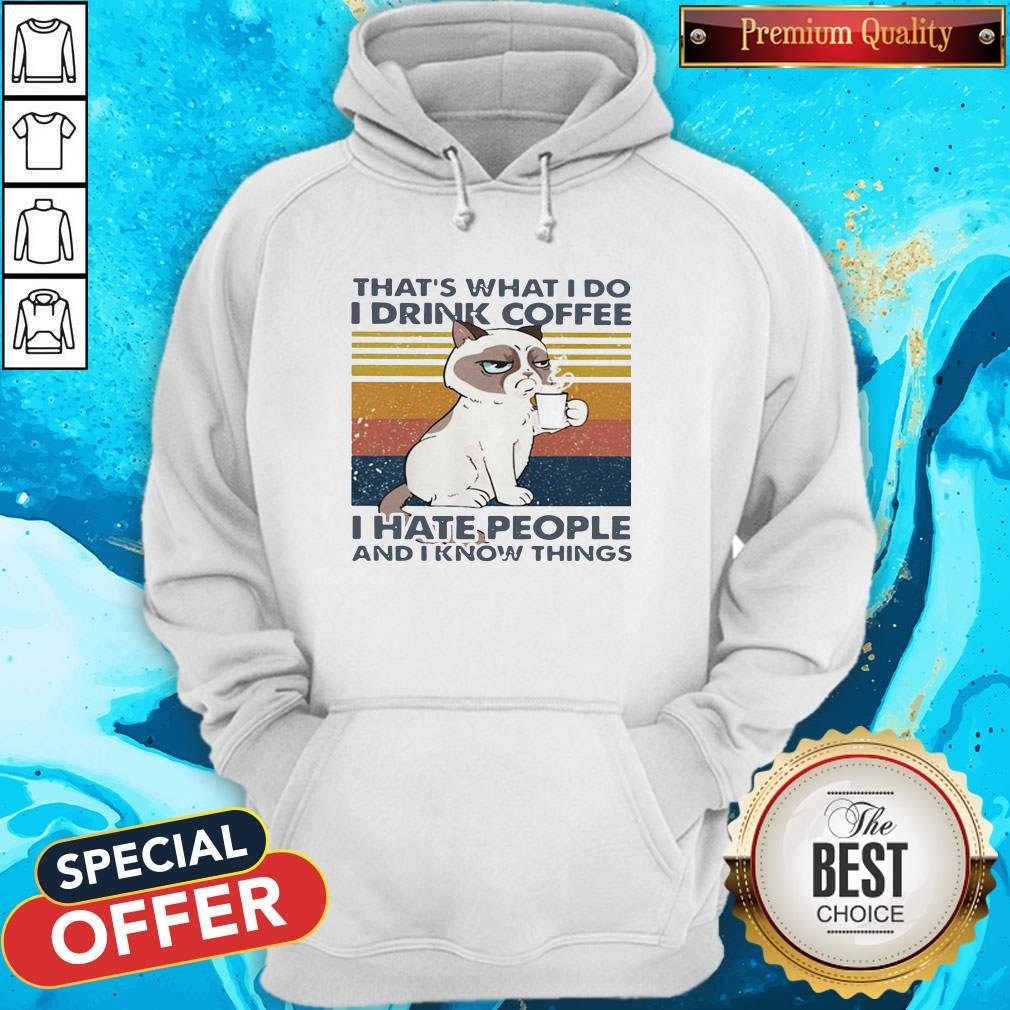 That's What I Do I Drink Coffee I Hate People And I Know Things Cat Vintage Retro Hoodie