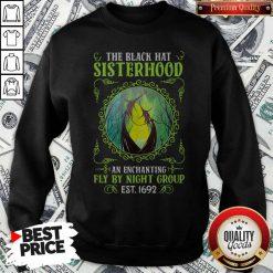The Black Hat Sisterhood An Enchanting Fly By Night Group Est.1692 Sweatshirt