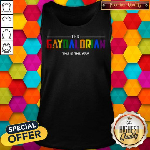 The Gaydalorian This Is The Way Tank Top
