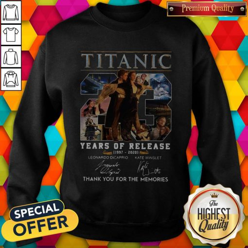 Titanic 23 Years Of Release 1997 2020 Thank You For The Memories Signatures Sweatshirt