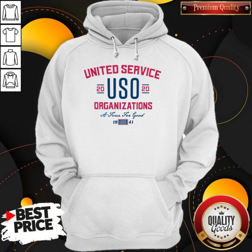 United Service USO 2020 Organizations A Force For Good Hoodie