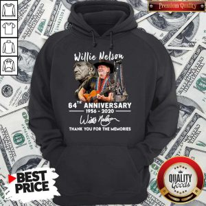 Willie Nelson 64th Anniversary 1956 2020 Thank You For The Memories Signature Hoodie