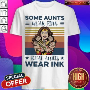 Wonder Woman Some Aunts Wear Pink Real Aunts Wear Ink Vintage Shirt
