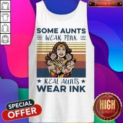Wonder Woman Some Aunts Wear Pink Real Aunts Wear Ink Vintage Tank Top