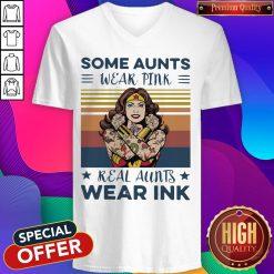 Wonder Woman Some Aunts Wear Pink Real Aunts Wear Ink Vintage V-neck