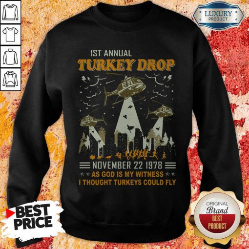 1st Annual Turkey Drop November 22 1978 Sweatshirt