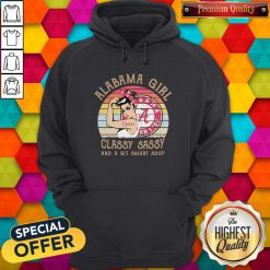 Alabama Girl Classy Sassy And A Bit Smart Assy Vintage Hoodie
