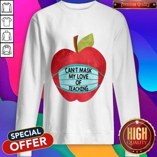 Apple Can't Mask My Love Of Teaching Sweatshirt