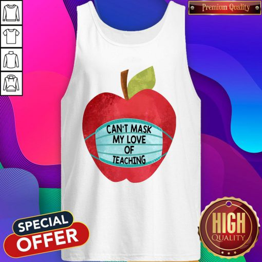 Apple Can't Mask My Love Of Teaching Tank Top