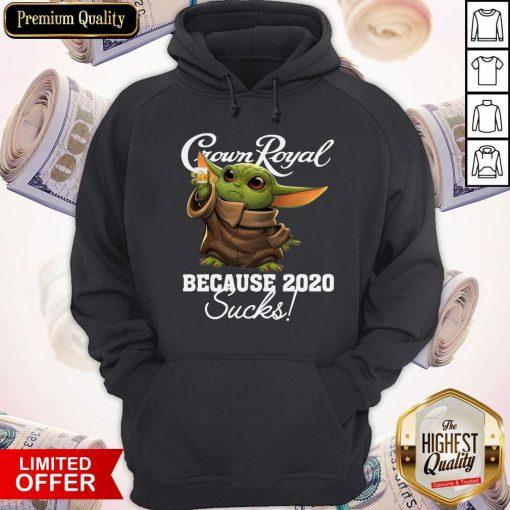 Baby Yoda Crown Royal Because 2020 Sucks Hoodie