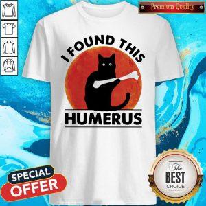 Black Cat I Found This Humerus Blood Moon Shirt