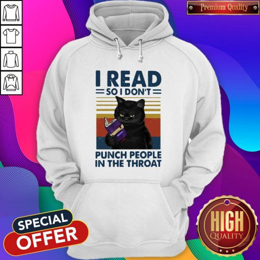 Black Cat I Read So I Don't Punch People In The Throat Vintage HoodieBlack Cat I Read So I Don't Punch People In The Throat Vintage Hoodie