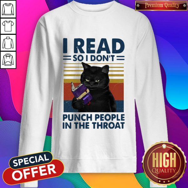 Black Cat I Read So I Don't Punch People In The Throat Vintage Sweatshirt