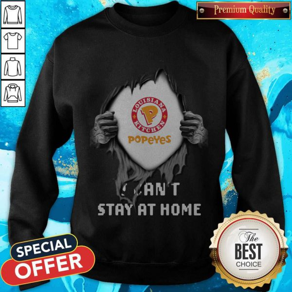Blood Inside Me Louisiana Kitchen Popeyes I Can't Stay At Home Sweatshirt