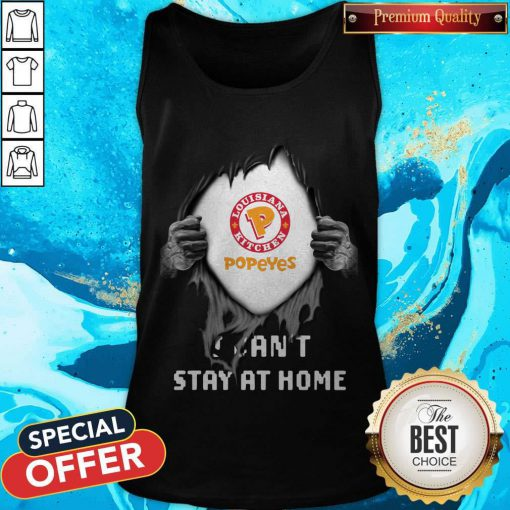 Blood Inside Me Louisiana Kitchen Popeyes I Can't Stay At Home Tank Top